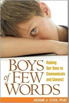 Book Boys of Few Words: Raising Our Sons to Communicate and Connect free