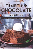 Tempting Chocolate Recipes A Complete Cookbook of Choco-licious Ideas!.