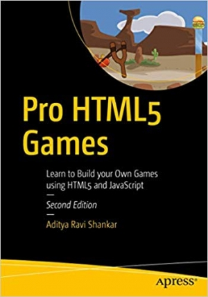 Download Pro HTML5 Games: Learn to Build your Own Games using HTML5 and JavaScript free book as pdf format