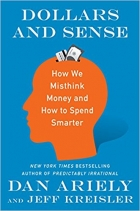 Dollars and Sense How We Misthink Money and How to Spend Smarter