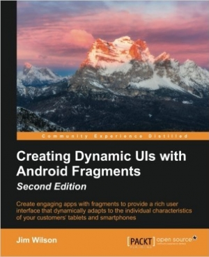Download Creating Dynamic UI with Android Fragments, Second Edition free book as pdf format