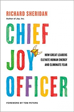 Download Chief Joy Officer: How Great Leaders Elevate Human Energy and Eliminate Fear free book as epub format
