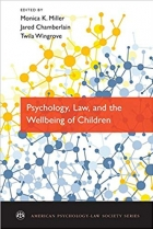 Psychology, Law, and the Wellbeing of Children (American Psychology-Law Society Series)