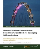 Book Microsoft Windows Communication Foundation 4.0 Cookbook for Developing SOA Applications free