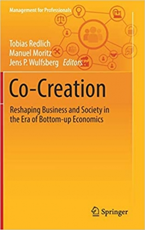 Download Co-Creation: Reshaping Business and Society in the Era of Bottom-up Economics (Management for Professionals) free book as pdf format