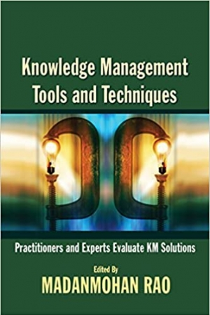 Download Knowledge Management Tools and Techniques: Practitioners and Experts Evaluate KM Solutions free book as pdf format