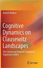Book Cognitive Dynamics on Clausewitz Landscapes: The Control and Directed Evolution of Organized Conflict free