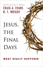 Book Jesus, the Final Days: What Really Happened free