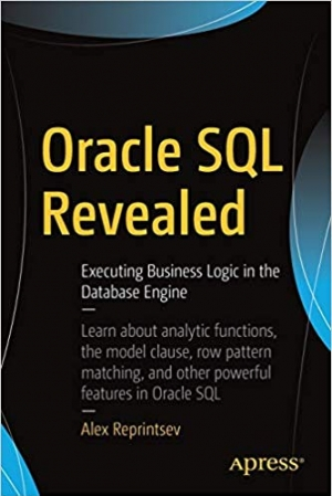 Download Oracle SQL Revealed: Executing Business Logic in the Database Engine free book as pdf format