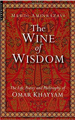 Download The Wine of Wisdom: The Life, Poetry and Philosophy of Omar Khayyam free book as epub format