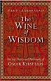 Book The Wine of Wisdom: The Life, Poetry and Philosophy of Omar Khayyam free