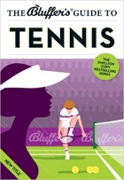 The Bluffer's Guide to Tennis (Bluffer's Guides)
