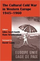 The Cultural Cold War in Western Europe, 1945-60 (Studies in Intelligence)