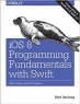 Book iOS 8 Programming Fundamentals with Swift: Swift, Xcode, and Cocoa Basics free
