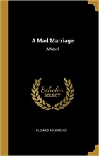 A Mad Marriage: A Novel