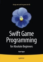Swift Game Programming for Absolute Beginners