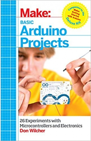 Download Basic Arduino Projects: 26 Experiments with Microcontrollers and Electronics free book as pdf format