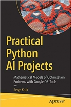 Book Practical Python AI Projects: Mathematical Models of Optimization Problems with Google OR-Tools free