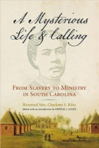 Book A Mysterious Life and Calling: From Slavery to Ministry in South Carolina (Wisconsin Studies in Autobiography) free