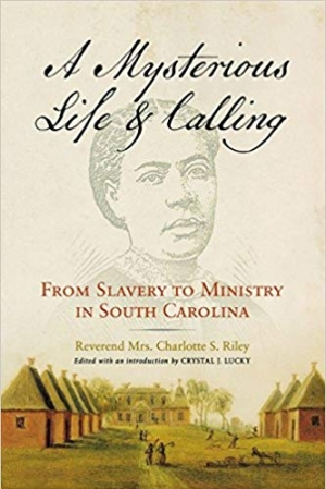 Download A Mysterious Life and Calling: From Slavery to Ministry in South Carolina (Wisconsin Studies in Autobiography) free book as epub format