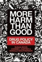 Book More Harm Than Good Drug Policy in Canada free