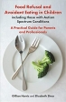 Book Food Refusal and Avoidant Eating in Children, including those with Autism Spectrum Conditions: A Practical Guide for Parents and Professionals free