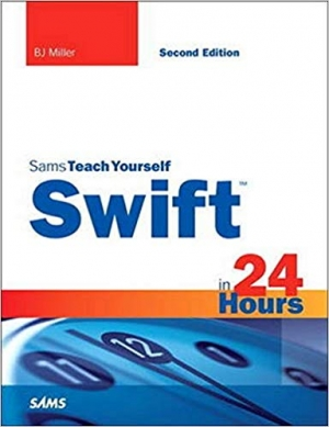 Download Swift in 24 Hours, Sams Teach Yourself (2nd Edition) free book as pdf format
