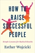 Book How to Raise Successful People: Simple Lessons for Radical Results free