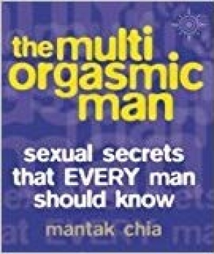 Download The Multi-Orgasmic Man: Sexual Secrets That Every Man Should Know free book as pdf format