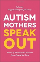 Book Autism Mothers Speak Out: Stories of Advocacy and Activism from Around the World free