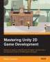 Book Mastering Unity 2D Game Development free