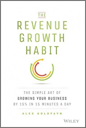 Download The Revenue Growth Habit: The Simple Art of Growing Your Business by 15% in 15 Minutes Per Day free book as pdf format