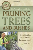Book The Complete Guide to Pruning Trees and Bushes: Everything You Need to Know Explained Simply (Back to Basic Gardening) (Back to Basics Growing) free