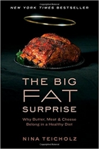 Book The Big Fat Surprise: Why Butter, Meat and Cheese Belong in a Healthy Diet free