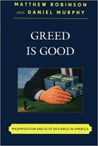 Book Greed is Good Maximization and Elite Deviance in America free