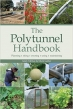 Book The Polytunnel Handbook: Planning/Siting/Erecting/Using/Maintaining free