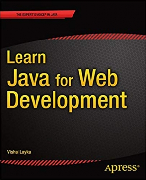 Download Learn Java for Web Development: Modern Java Web Development free book as pdf format