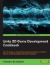 Book Unity 2D Game Development Cookbook free