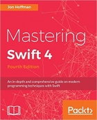Book Mastering Swift 4 - Fourth Edition: An in-depth and comprehensive guide to modern programming techniques with Swift free