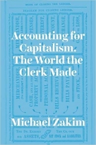 Accounting for Capitalism The World the Clerk Made