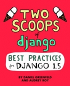 Book Two Scoops of Django: Best Practices For Django 1.5 free