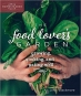Book The Food Lover's Garden: Growing, Cooking, and Eating Well (Urban Homesteader Hacks) free