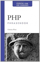 PHP Phrasebook: Essential Code and Commands (Developer's Library) by Christian Wenz (26-Sep-2005) Paperback
