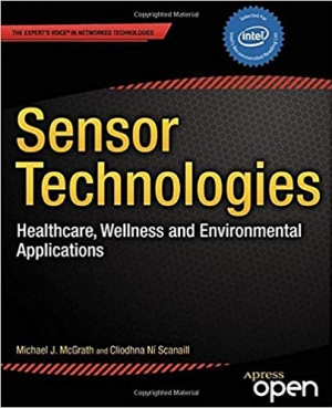Download Sensor Technologies: Healthcare, Wellness and Environmental Applications (Expert's Voice in Networked Technologies) free book as pdf format