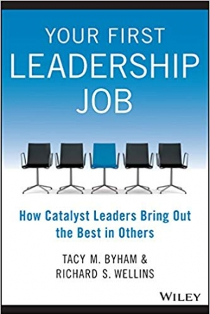 Download Your First Leadership Job: How Catalyst Leaders Bring Out the Best in Others free book as pdf format