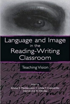 Book Language and Image in the Reading-Writing Classroom: Teaching Vision free