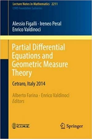 Download Partial Differential Equations and Geometric Measure Theory: Cetraro, Italy 2014 (Lecture Notes in Mathematics) free book as pdf format