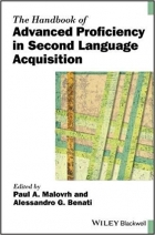 The Handbook of Advanced Proficiency in Second Language Acquisition (Blackwell Handbooks in Linguistics)