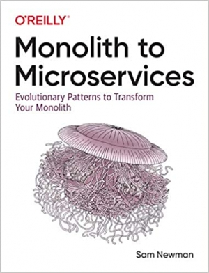 Download Monolith to Microservices: Evolutionary Patterns to Transform Your Monolith free book as pdf format