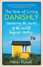 Book The Year of Living Danishly: Uncovering the Secrets of the World's Happiest Country free